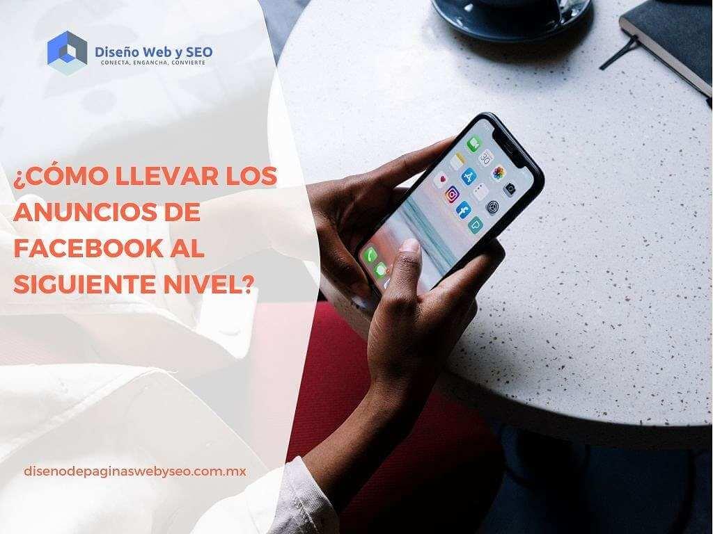 ¿Cómo llevar los anuncios de Facebook al siguiente nivel?