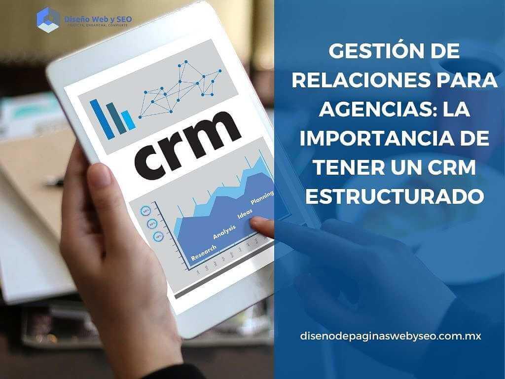 Gestión de relaciones para agencias: la importancia de tener un CRM estructurado