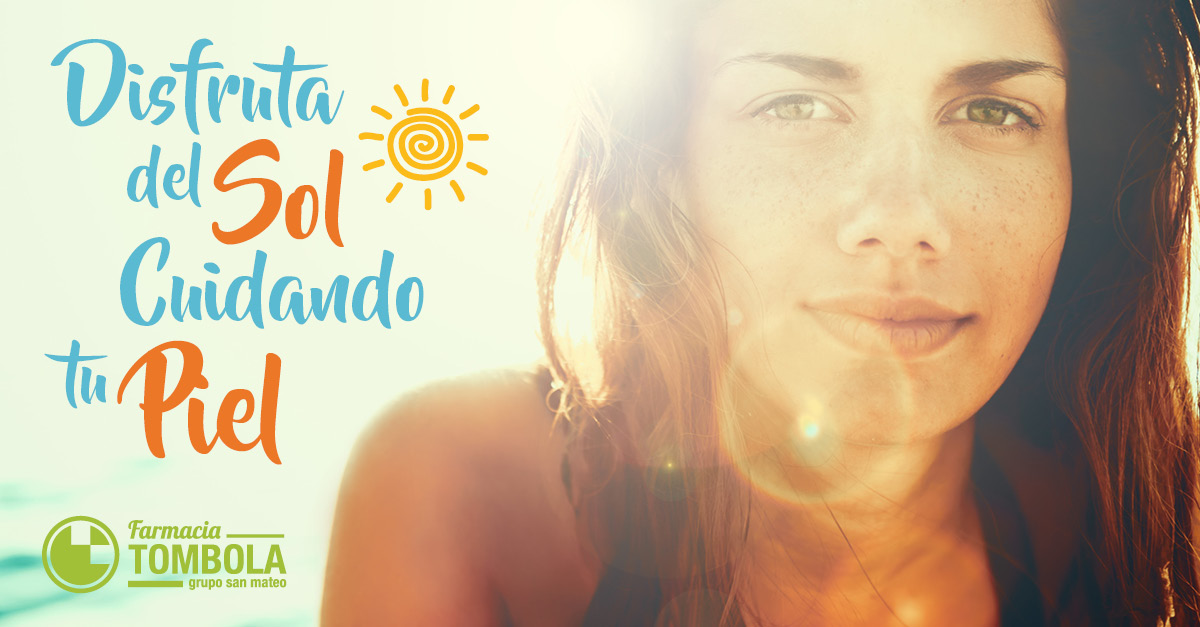 Disfruta del Sol cuidando tu piel