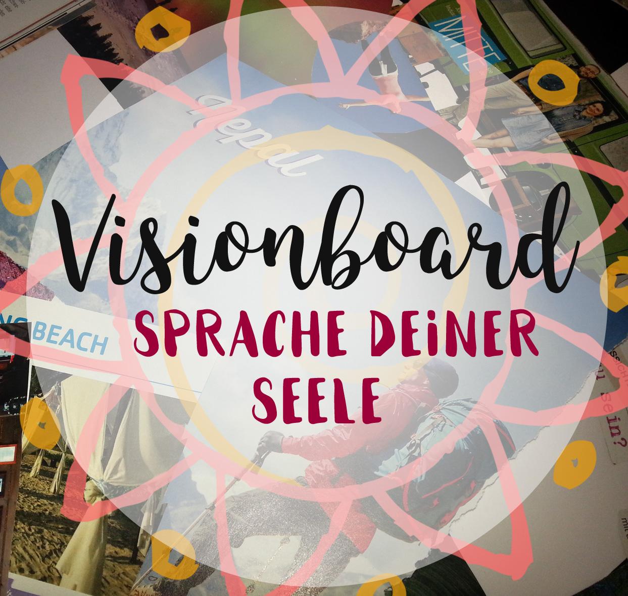Visionboard - Sprache deiner Seele