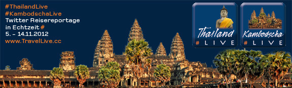 Reisebericht #ThailandLive #KambodschaLive Vorbericht