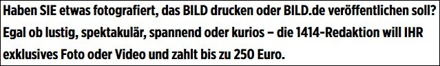 Quelle: http://www.bild.de/corporate-site/kontakt/bildchannel-home/1414-leserreporter-43944282.bild.html