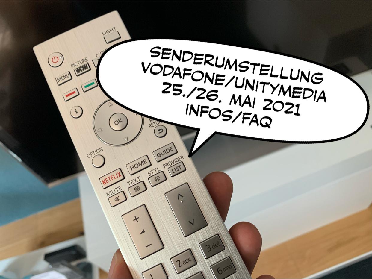 Senderumstellung 25./26. Mai 2021 unitymedia/Vodafone