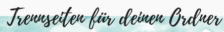 Überschrift: Trennseiten für deine Ordner