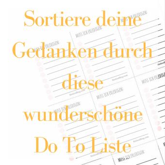 Postvorschlag 1: Sortiere deine Gedanken durch diese wunderschöne To Do Liste