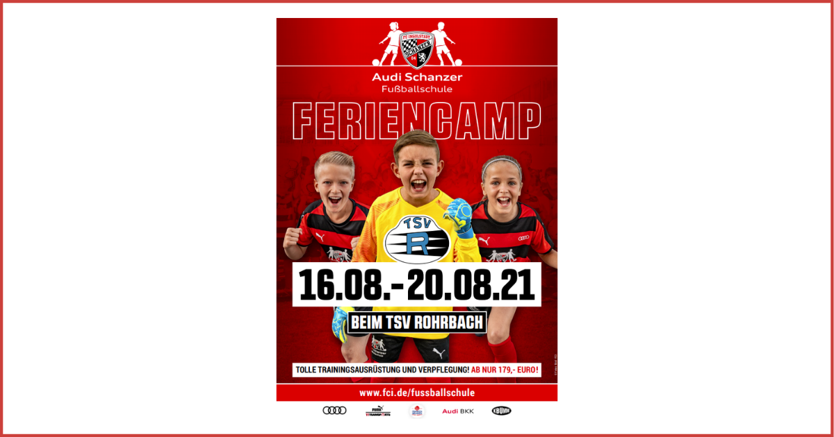 Audi-Schanzer-Fußballcamp vom 16.08. bis 20.08.2021 beim TSV Rohrbach