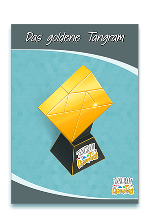 6. Tutorial - Die Anfertigung des goldenen Tangram - https://www.tangram-champions.com