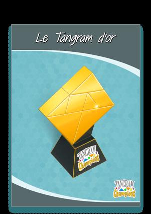 Tuto N°6 : la réalisation du Tangram d'or - https://www.tangram-champions.com