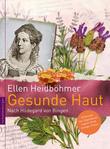Gesunde Haut nach Hildegard von Bingen Originalausgabe nymphenburger 2013