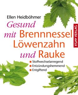 Gesund mit Brennnessel Löwenzahn und Rauke Paperback Kopp Verlag 2011
