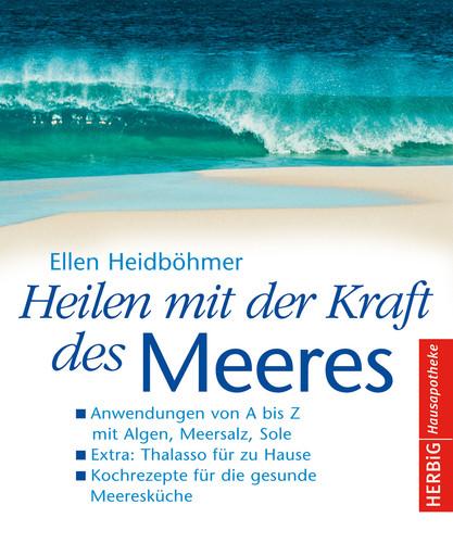 Heilen mit der Kraft des Meeres Originalausgabe Herbig Verlag 2009
