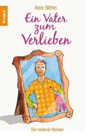 Ein Vater zum Verlieben Originalausgabe Knaur Taschenbuch 2006