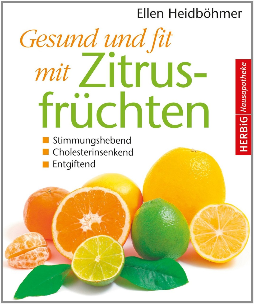 Gesund und fit mit Zitrusfrüchten Originalausgabe Herbig Verlag 2014