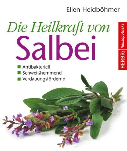 Die Heilkraft von Salbei Originalausgabe Herbig Verlag 2012