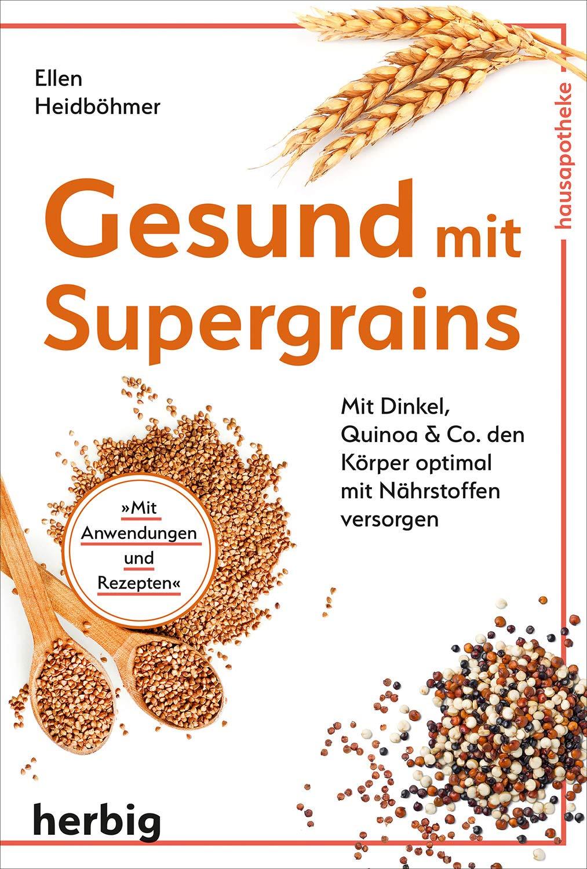 Gesund mit Supergrains Originalausgabe Herbig Verlag 2020