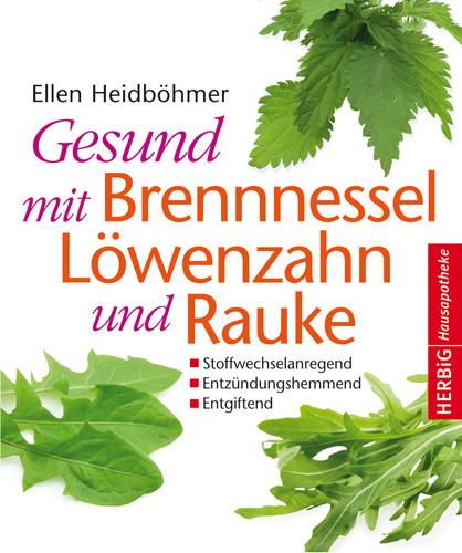 Gesund mit Brennnessel Löwenzahn und Rauke Softcover Herbig Verlag 2011