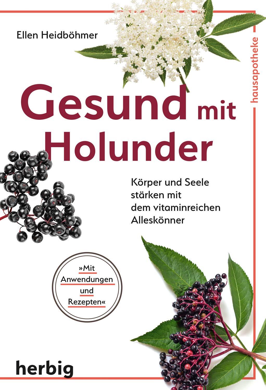 Gesund mit Holunder überarbeitete Ausgabe im neuen Format 2019
