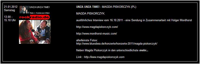 """21. Januar 2012 - Im Rahmen einer Radiosendung von Rockradio.de , in der es zwei Stunden feinste Bluesmusik und ein ausführliches Interview von Magda Piskorczyk zu hören gab, wurde auf BLUES YOUR SOUL bluesbea.de und """"allerfeinste Konzertfotos von Magda P"""