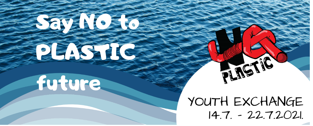 LOOKING FOR PARTICIPANTS: international youth exchange SAY NO TO PLASTIC FUTURE