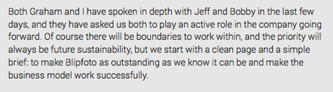 Excerpt from a Message from Joe Tree founder of Blipfoto and former CEO and Director of Blipfoto Ltd titled, 'Update: An Exciting Future.' Posted 10.15 pm, 25 March 2015. (See full document at end of this blog for link.)
