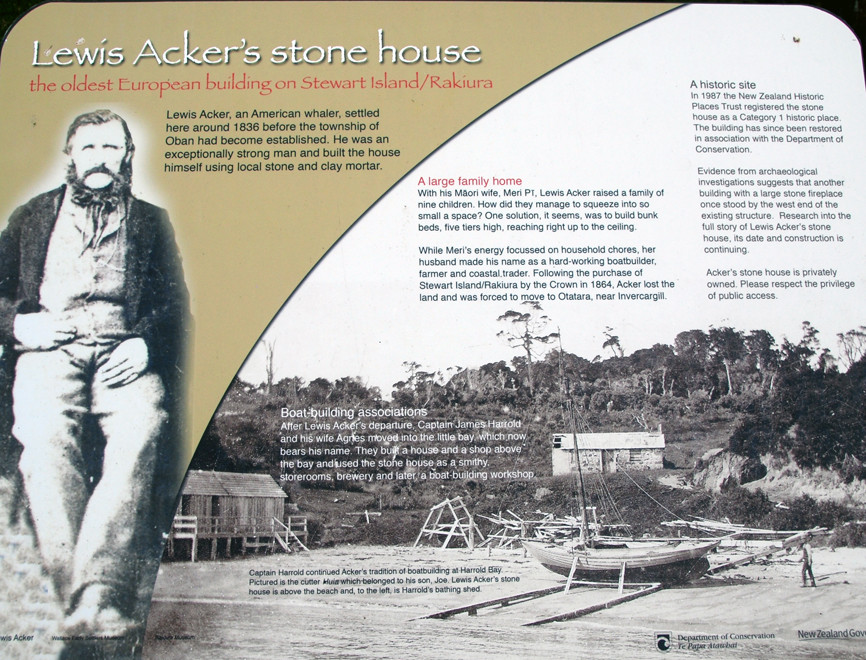 Lewis Ackers, an American whaler, for whom Ackers Point is named. He settled in 1863 with his Maori wife. They later left to farm near Invercargill. Failing to submit a claim for his SI land after the