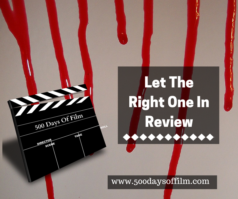 9. Let The Right One In - Click Here To See My Review!