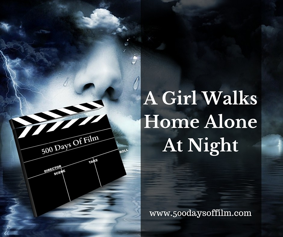 6. A Girl Walks Home Alone At Night - Click here to read my review