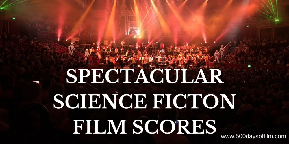 The Best Sci Fi Movie Scores - 500 Days Of Film