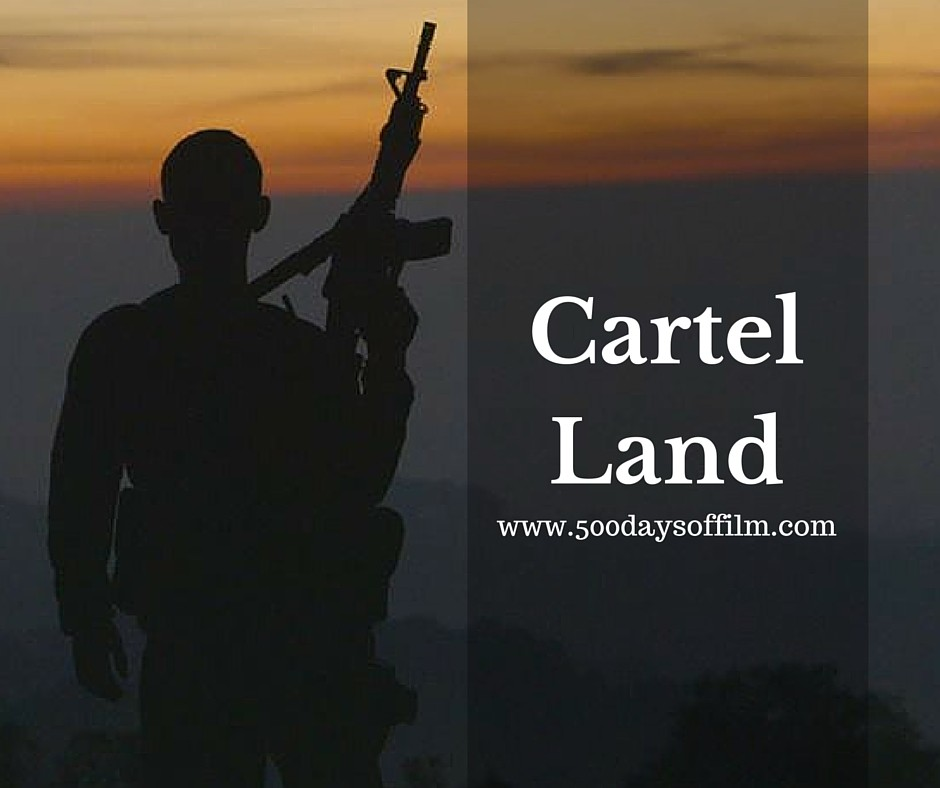 5. Cartel Land - Click here to read my review
