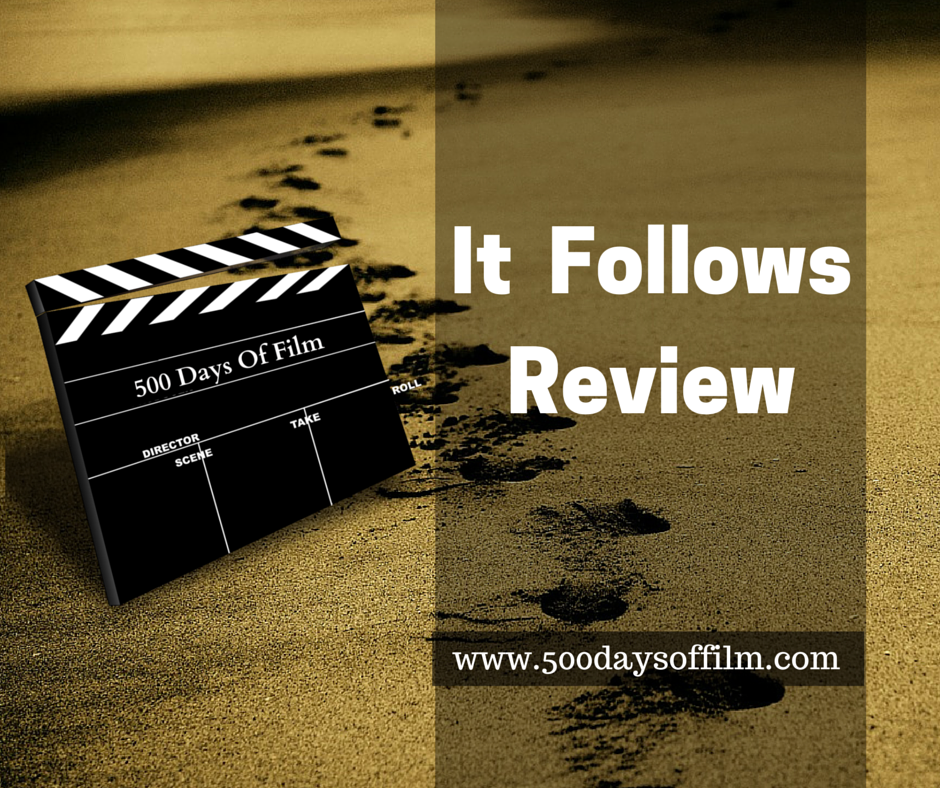3. It Follows - Click here to read my review
