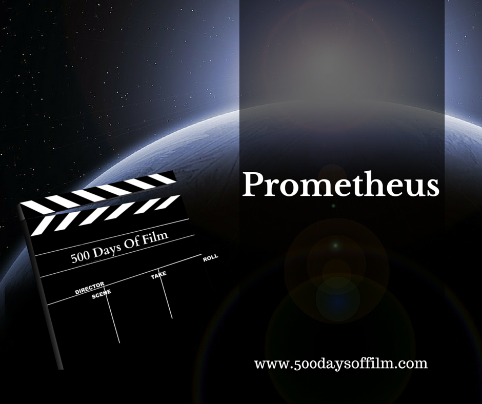 10. Prometheus - Click Here For My Review!