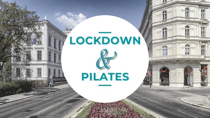 5 NEGATIVE EFFEKTE DES LOCKDOWNS & WIE PILATES DAGEGEN HILFT (NOVEMBER 2020) - Blog Beitrag