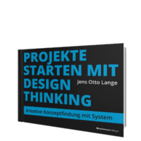 Das Buch: Projekte starten mit Design Thinking