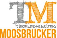 Tischlerarbeiten Moosbrucker