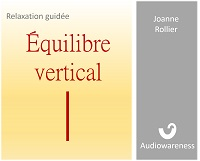 Audio de relaxation guidée - Équilibre vertical