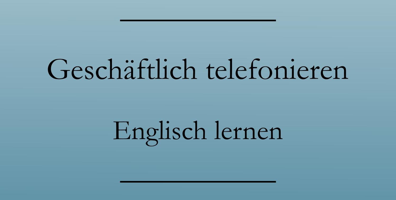 mit jemandem telefonieren englisch