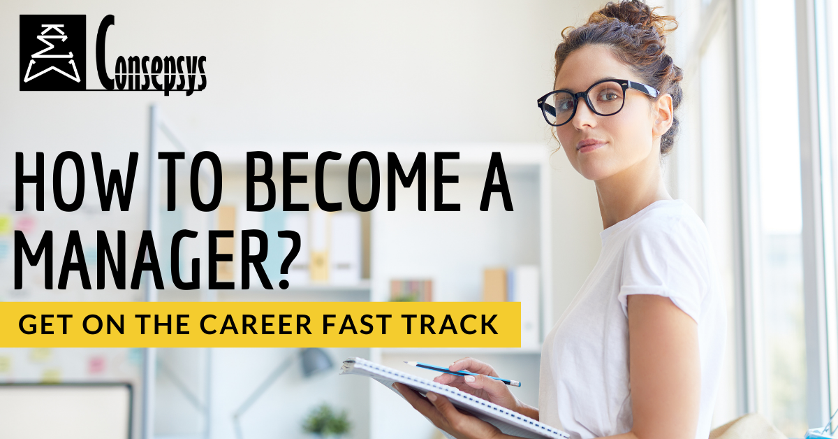 How to become a Manager? The career fast-track