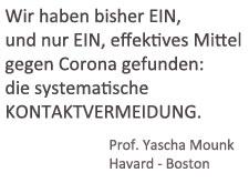 Der deutsch-amerikanische Prof. Yascha Mounk, von der Havard Universität in Boston, hat intensiv die Ausbreitung der Spanischen Grippe 1918 in den USA aufgrund angeordneter oder unterlassenen Kontakteinschränkungen erforscht.