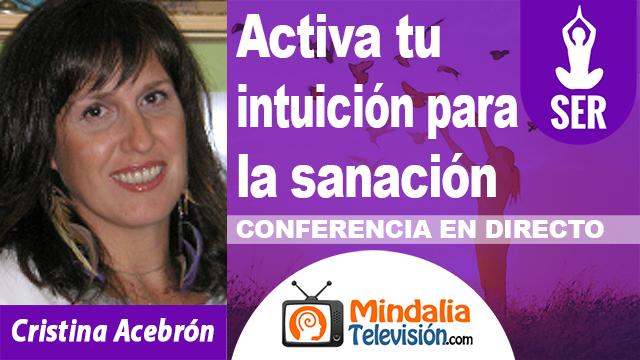 intuición, activar sanación, sanación intuitiva, mindalia, cristina acebrón