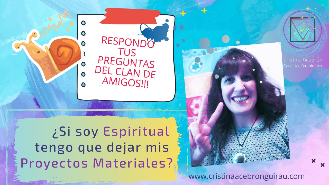 ¿Si soy Espiritual, tengo que dejar mis Proyectos Materiales?