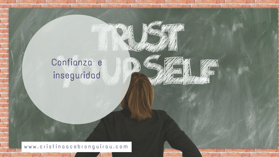 Confiar en tí mismo, soltar la inseguridad
