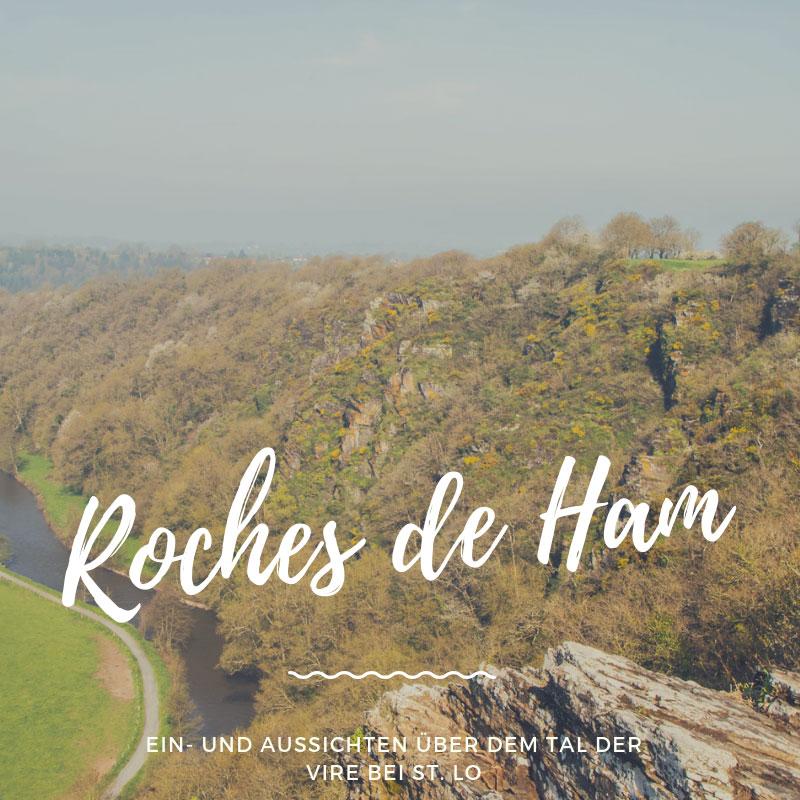 Spaziergang an den Roches de Ham bei Saint Lô