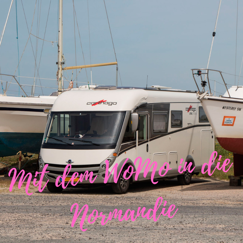 Mit dem Wohnmobil in die Normandie – das müsst Ihr wissen!