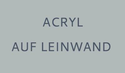 Acryl auf Leinwand, JULIA! Neulinger-Kahl