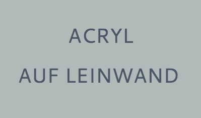 Acryl auf Leinwand