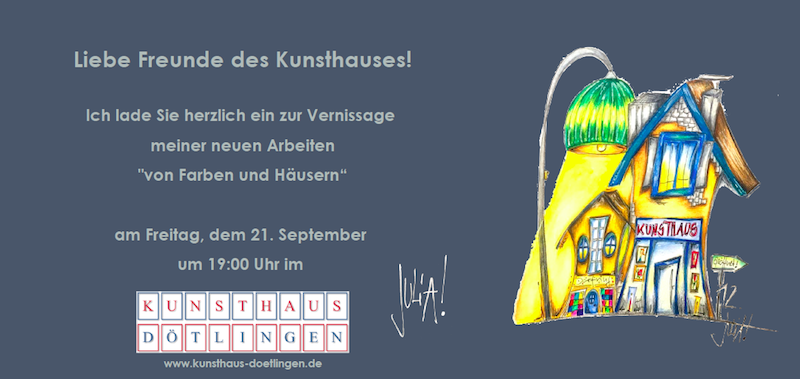 Einladung zur Vernissage, Künstlerin JULIA! Neulinger-Kahl, Kunsthaus Dötlingen