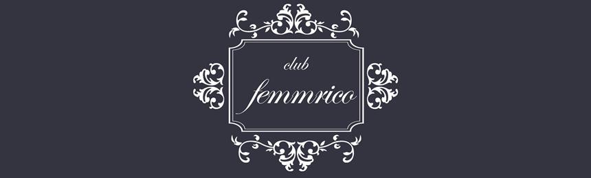 CLUB femmrico  クラブフェムリコ