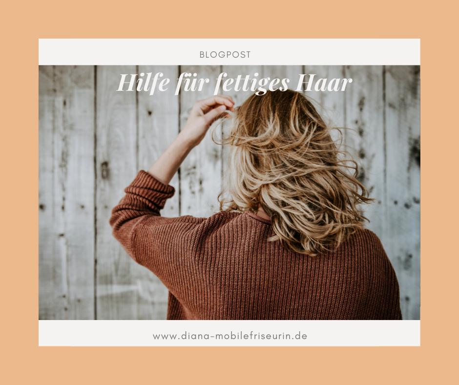Fettiges Haar - Ursachen & Tipps