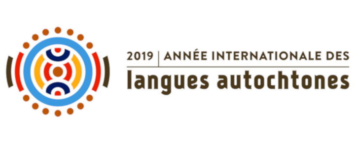 2019, ANNÉE INTERNATIONALE DES LANGUES AUTOCHTONES…MAIS PAS EN FRANCE ?!