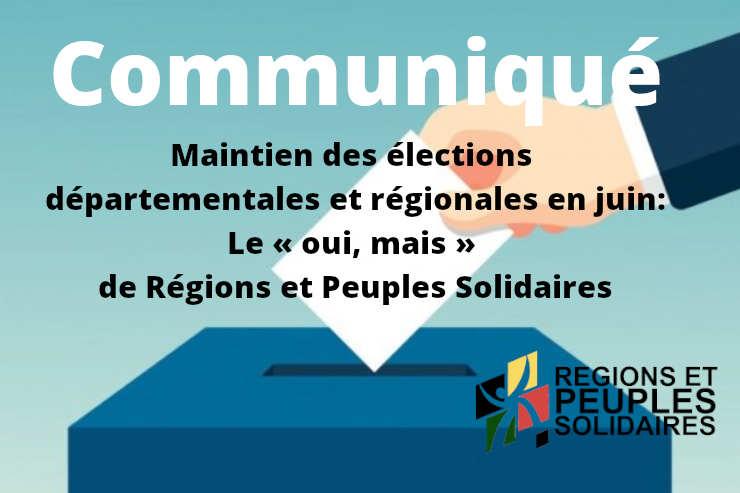 Maintien des élections départementales et régionalesen juin:  Le «oui, mais» de Régions et Peuples Solidaires